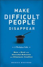 MAKING DIFFICULT PEOPLE DISAPPEAR