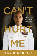 CAN'T HURT ME: MASTER YOUR MIND & DEFY THE ODDS